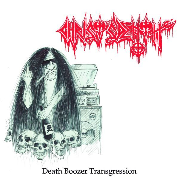 Christ Death - Death Boozer Transgression  (10 Cópias)