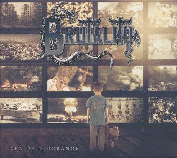 Brutality – Sea Of Ignorance - Digipack