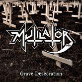 MUTILATOR - Grave Desecration - 7