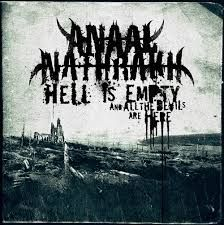 ANAAL NATHRAKH - HELL IS EMPTY, AND THE DEVILS ARE HERE