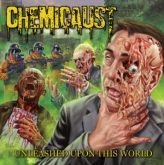 CHEMICAUST -  Unleashed upon This World