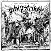 Whipstriker – Only Filth Will Prevail  CD