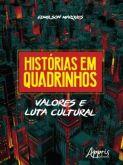História em Quadrinhos: Valores e Luta Cultural.