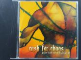 CD - Cash For Chaos – Pour Salt on Old Wounds