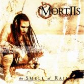 MORTTIS – The Smell Of Rain