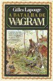 A Batalha de Wagram (Gilles Lapouge)