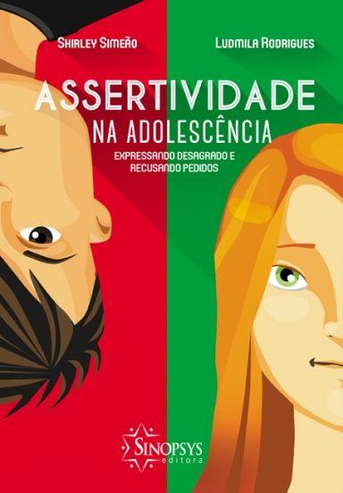 Assertividade na Adolescência: Expressando Desagrado e Recusando Pedidos