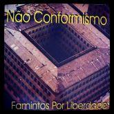 NÃO CONFORMISMO - Famintos por Liberdade (Compacto 7