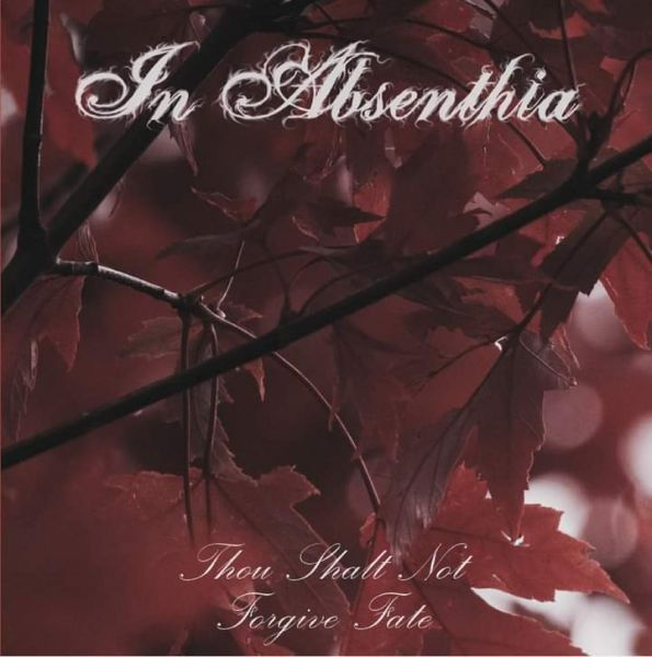 IN ABSENTHIA  - Thol Shall Not Forgive Fate