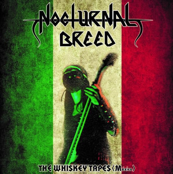 Nocturnal Breed - The Whiskey Tapes (Mexico)