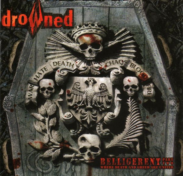 CD - Drowned ‎– Belligerent - Part Two: Death And Greed Are United