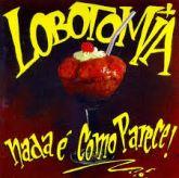 CD - Lobotomia – Nada é Como Parece