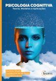 Psicologia Cognitiva: Teoria, modelos e Aplicações
