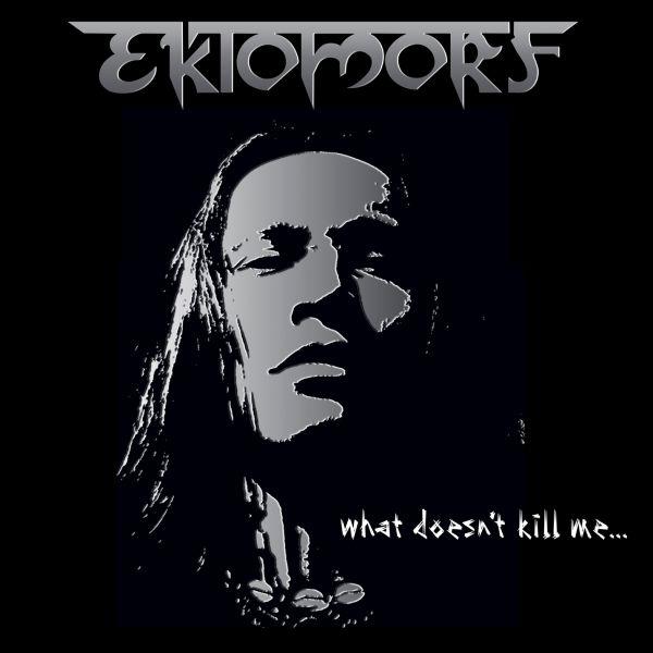 CD Ektomorf – What doesnt Kill Me