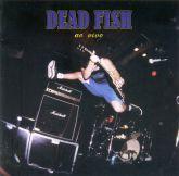 DEAD FISH - AO VIVO