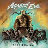 CD - Against Evil - All Hail the King / Fatal Assault