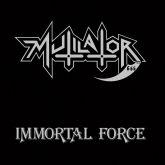 LP 12 - Mutilator - Immortal Force - Splatter (Dirty Black)