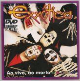 CDr - Exxótica - Ao Vivo, Ao Morto (+DVDr)