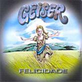CD - Geiser - Felicidade