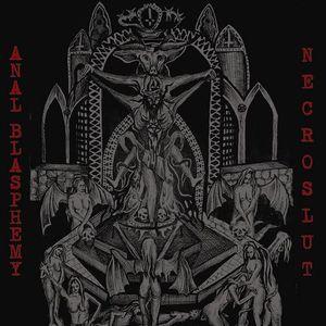 Anal Blasphemy/Necrolust - Anal Blasphemy/ Necrolust