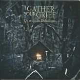 I Gather Your Grief - Dystopian Delusions - Digisleeve promo