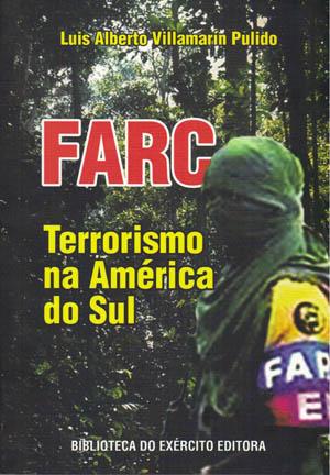 FARC - Terrorismo na América do Sul