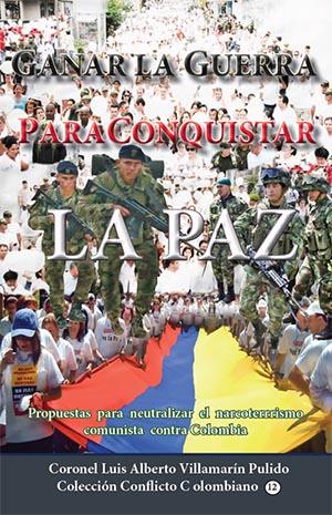 Ganar la guerra para conquistar la paz
