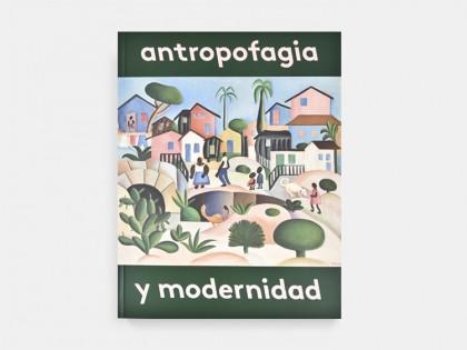 Publicaciones Malba Antropofagia y Modernidad