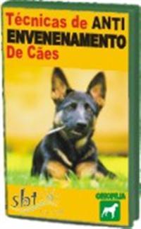 ST02 - Técnicas de Anti Envenenamento de Cães - Como Previnir