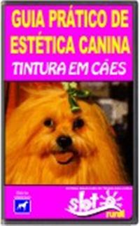 ST03 - Guia Prático de Estética Canina - Tintura em Cães