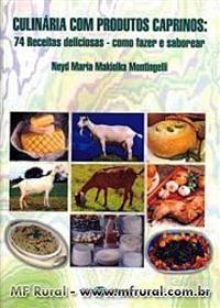 Livro Culinária com Produtos Caprinos: 74 Receitas Deliciosas - Como Fazer e Saborear