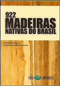 Livro 922 Madeiras Nativas do Brasil - Anatomia / Dendrologia / Dendrometria / Produção / Uso