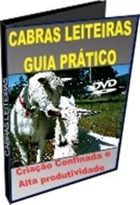 Guia Prático da Criação de Cabras Leiteiras Confinadas - Alta Produtividade - DVD