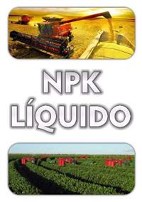 NPK LÍQUIDO (04-14-08, 20-05-20, 30-10-10) TEMOS QUALQUER FORMULAÇÃO DE NPK
