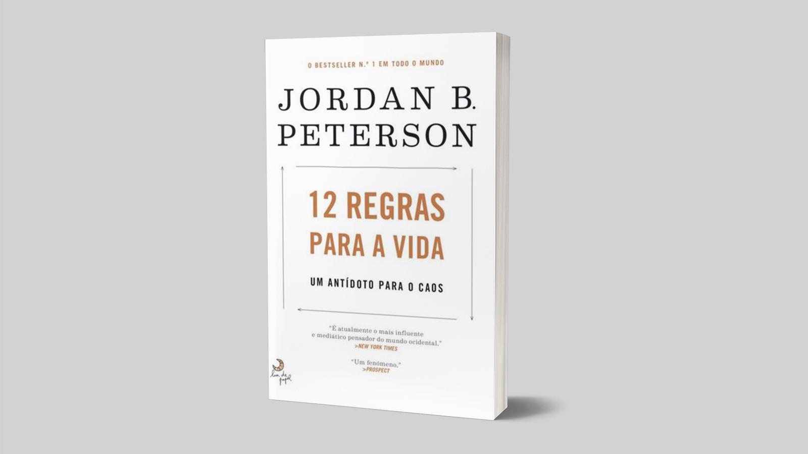 12 regras para a vida, por Jordan B. Peterson