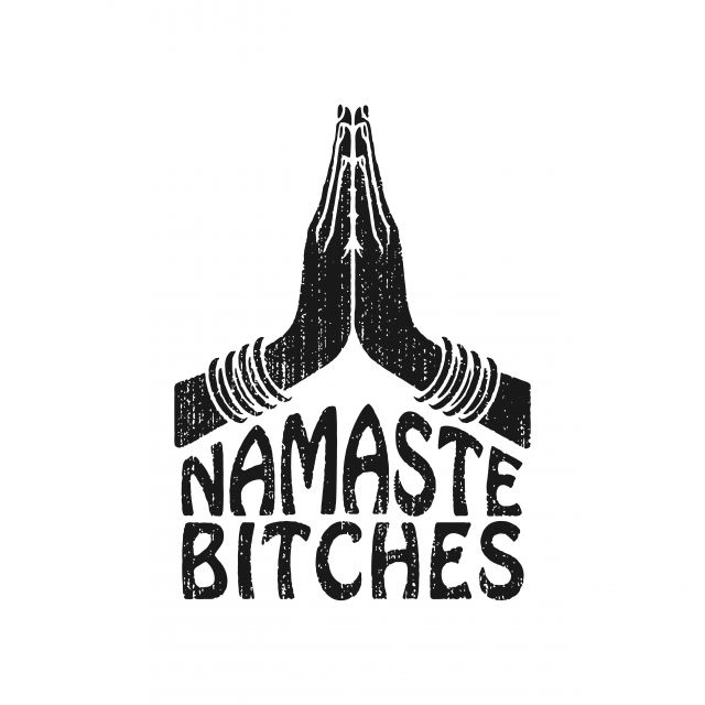 Poster NAMASTE BITCHES
