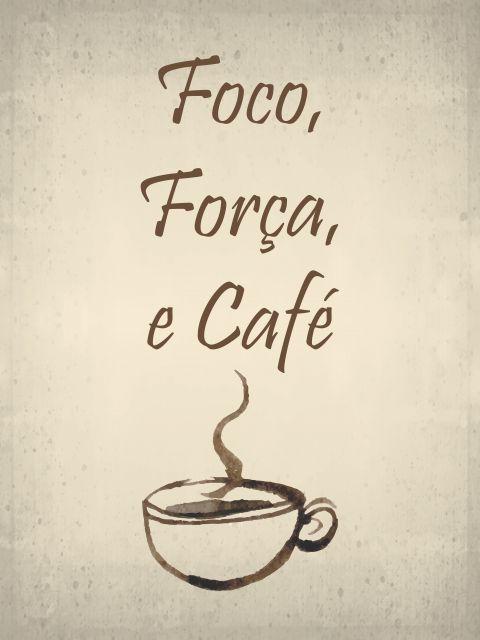 Poster Foco Força e Café   coffee
