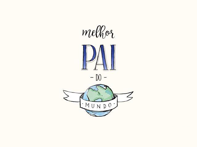 Poster Melhor Pai do Mundo  dia dos pais pai coleção dia dos pais