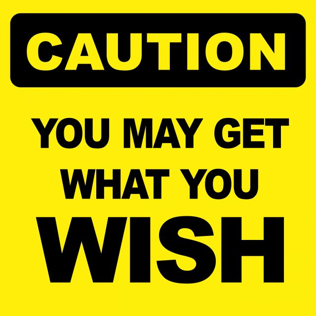 Poster Caution you may get what wish