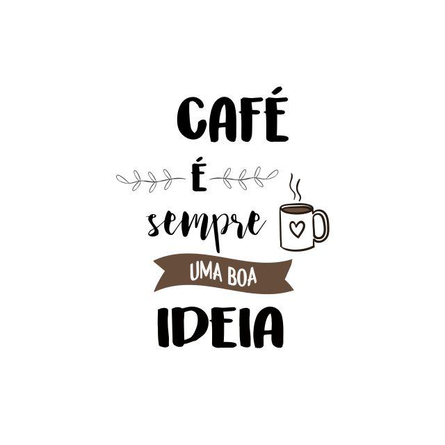 Poster Café é sempre uma boa ideia   café coffee