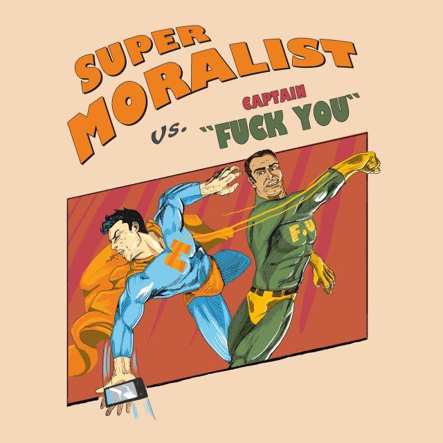 Poster FU   Super Moralist Captain Fuck You