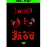 AS MÃOS DE JACÓ - J. Modesto