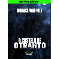 O CASTELO DE OTRANTO - Horace Walpole