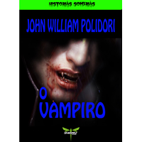 O VAMPIRO - John William Polidori