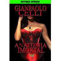 ANATOMIA IMORTAL - Gianpaolo Celli