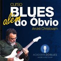 Curso Blues além do óbvio com André Christovam