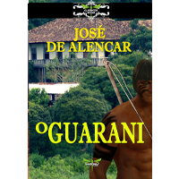 O GUARANI - José de Alencar