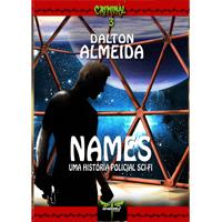 NAMES: Uma História Policial Sci-Fi - Dalton Almeida