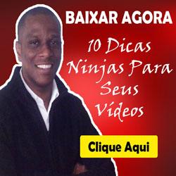 10 Dicas Ninjas Para Seus Vídeos