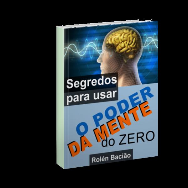 Segredos Para Usar o Poder da Mente do ZERO